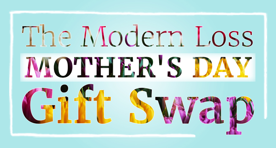 Modern Loss Mother's Day gift swap
